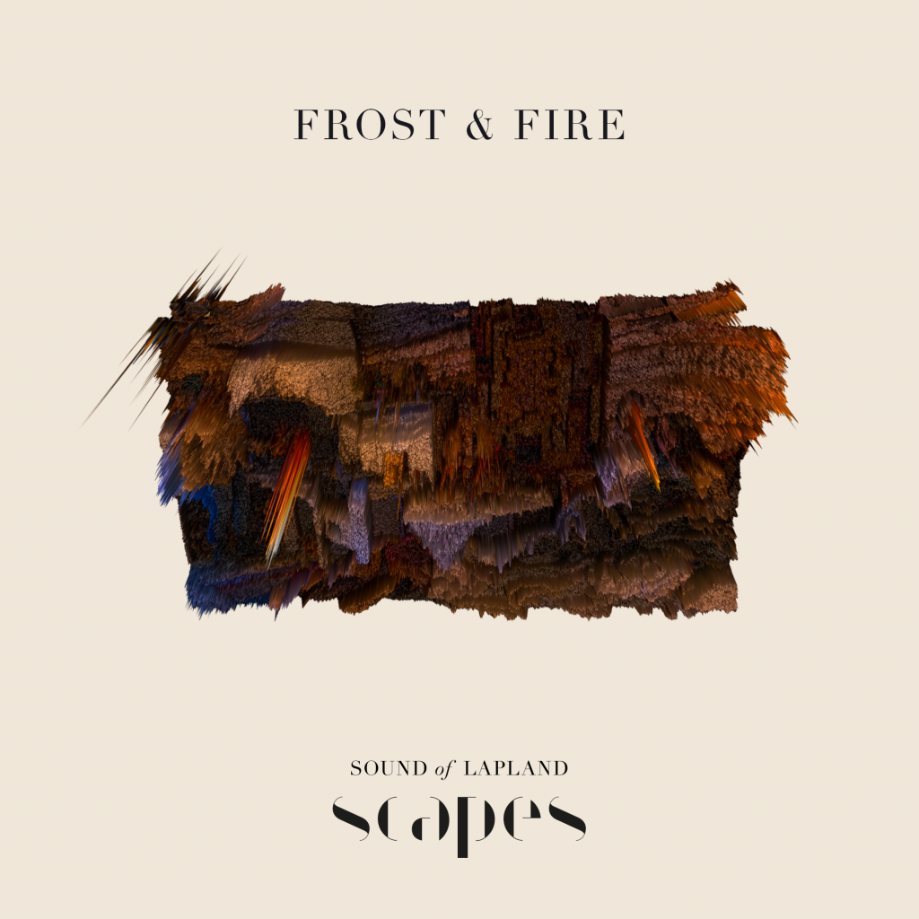 Frost & Fire, from SCAPES by Sound of Lapland