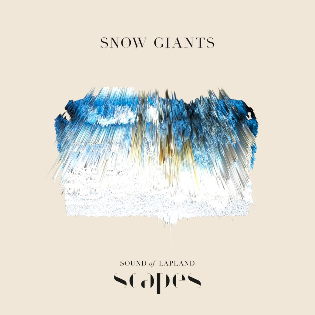 Snow Giants, from SCAPES by Sound of Lapland
