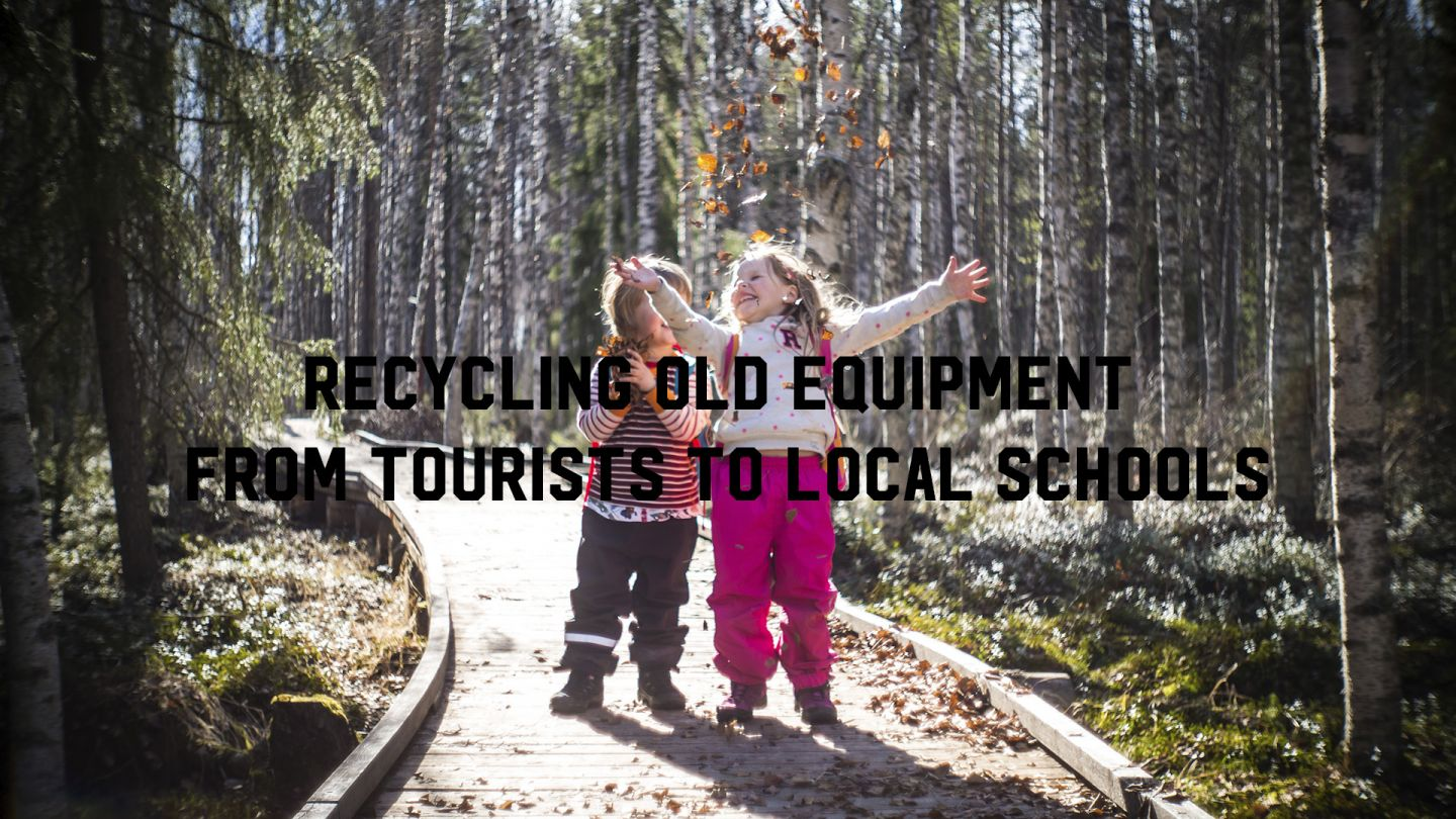 Recycling old equipment from tourists to local schools